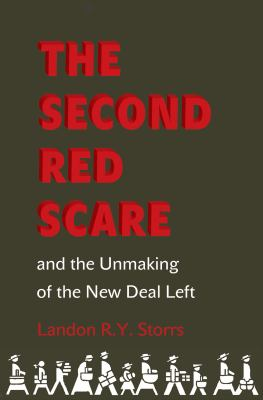 The Second Red Scare and the Unmaking of the New Deal Left 9780691153964