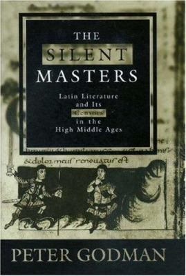 The Silent Masters: Latin Literature and Its Censors in the High Middle Ages 9780691009773
