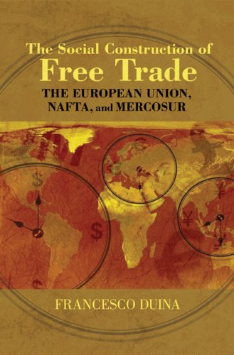 The Social Construction of Free Trade: The European Union, NAFTA, and Mercosur 9780691133782