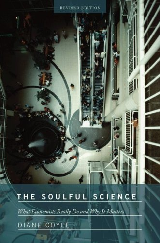The Soulful Science: What Economists Really Do and Why It Matters (Revised Edition) 9780691143163