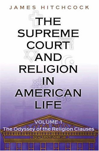 The Supreme Court and Religion in American Life: Volume I; The Odyssey of the Religion Clauses 9780691116969