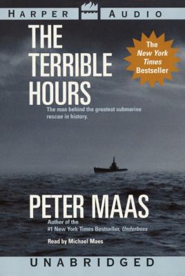 The Terrible Hours: The Man Behind the Greatest Submarine Rescue in History 9780694523771