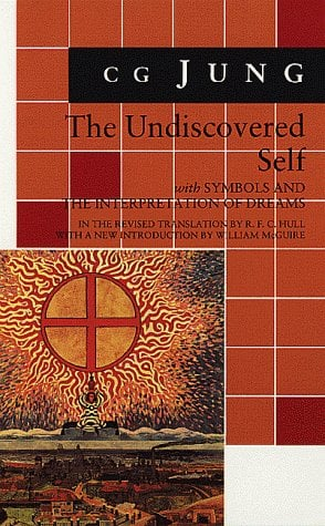 The Undiscovered Self: With New Introduction by William McGuire 9780691018942