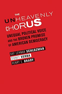 The Unheavenly Chorus: Unequal Political Voice and the Broken Promise of American Democracy 9780691159867