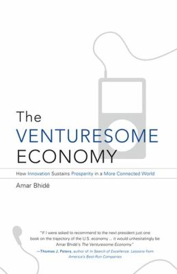 The Venturesome Economy: How Innovation Sustains Prosperity in a More Connected World 9780691145938