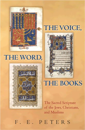The Voice, the Word, the Books: The Sacred Scripture of the Jews, Christians, and Muslims 9780691131122