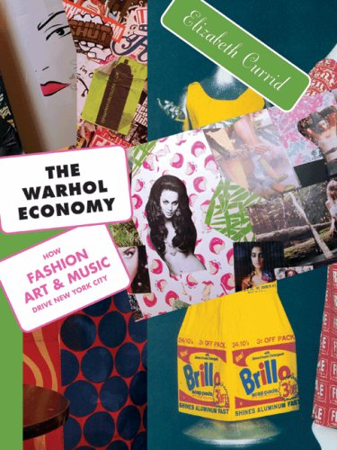 The Warhol Economy: How Fashion, Art, and Music Drive New York City 9780691138749