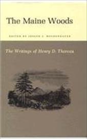 The Writings of Henry David Thoreau: The Maine Woods. - Thoreau, Henry David / Moldenhauer, Joseph J.