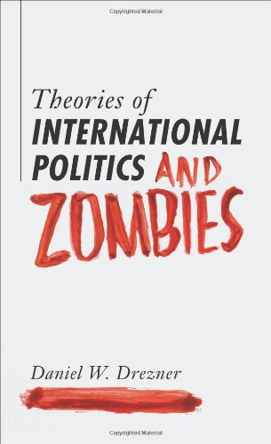 Theories of International Politics and Zombies 9780691147833