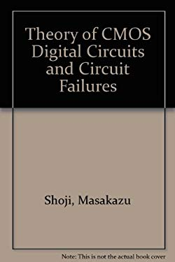 Theory of CMOS Digital Circuits and Circuit Failures 9780691087634