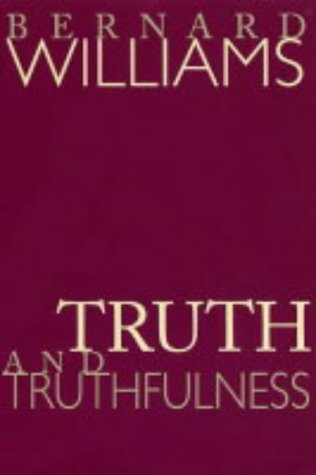 Truth and Truthfulness: An Essay in Genealogy 9780691117911