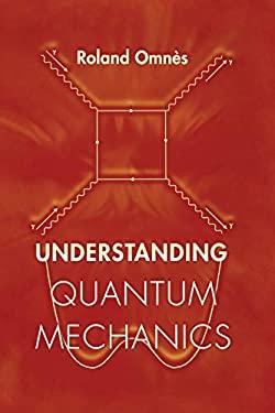 Understanding Quantum Mechanics 9780691004358