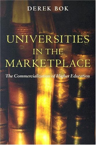 Universities in the Marketplace: The Commercialization of Higher Education 9780691120126