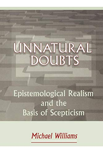 Unnatural Doubts: Epistemological Realism and the Basis of Skepticism 9780691011158