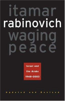 Waging Peace: Israel and the Arabs, 1948-2003 9780691119823