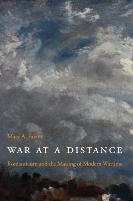 War at a Distance: Romanticism and the Making of Modern Wartime 9780691144078