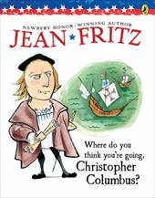 Where Do You Think You're Going, Christopher Columbus? - Fritz, Jean / Tomes, Margot