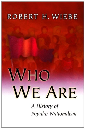 Who We Are: A History of Popular Nationalism 9780691090238
