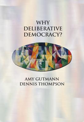 Why Deliberative Democracy? 9780691120195
