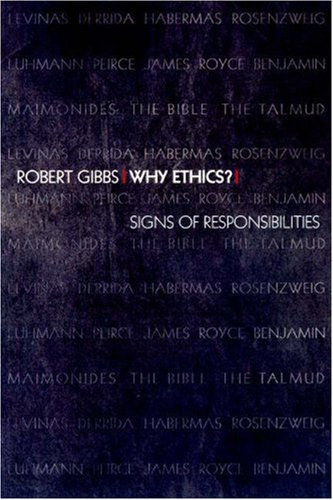 Why Ethics?: Signs of Responsibilities 9780691009636