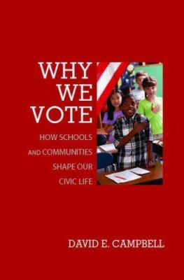 Why We Vote: How Schools & Communities Shape Our Civic Life 9780691125251