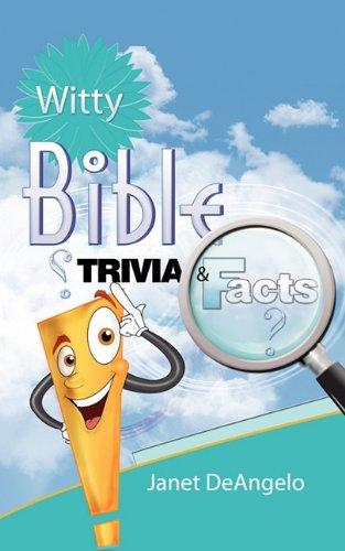 Witty Bible Trivia & Facts, Volume I 9780692007303