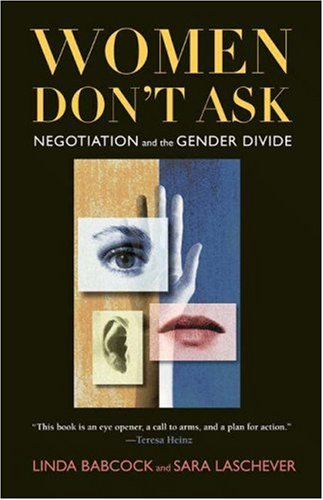 Women Don't Ask: Negotiation and the Gender Divide 9780691089409