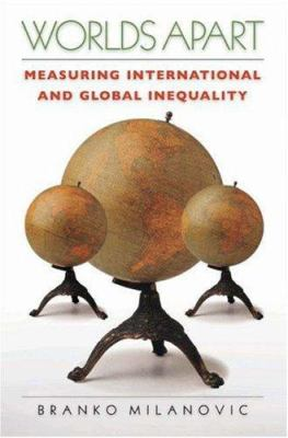 Worlds Apart: Measuring International and Global Inequality 9780691121109