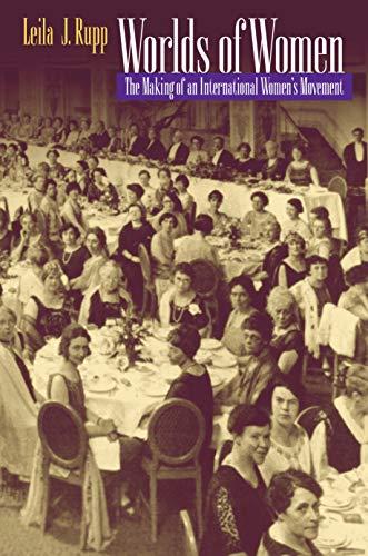 Worlds of Women: The Making of an International Women's Movement - Rupp, Leila J.