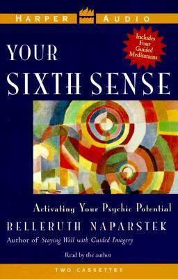 Your Sixth Sense: Activating Your Psychic Potential 9780694518067