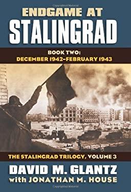 Endgame at Stalingrad: Book Two: December 1942-February 1943 (Modern War Studies: The Stalingrad, Vol. 3)