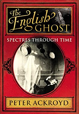 The English Ghost: Spectres Through Time 9780701169893