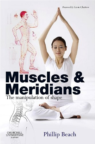 Muscles and Meridians: The Manipulation of Shape 9780702031090