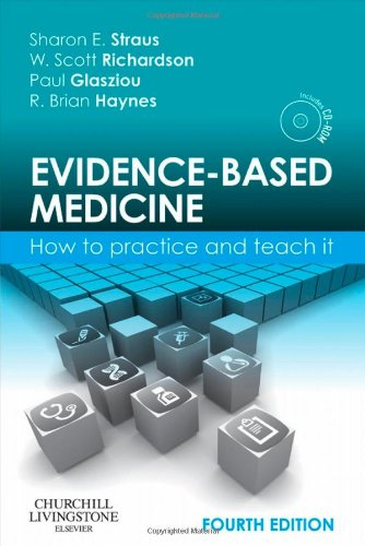 Evidence-Based Medicine: How to Practice and Teach It [With Mini CDROM] 9780702031274