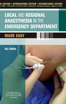Local and Regional Anaesthesia in the Emergency Department Made Easy 9780702034879