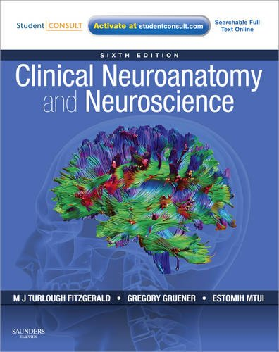 Clinical Neuroanatomy and Neuroscience [With Web Access] 9780702037382