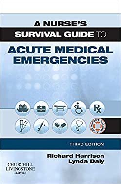 A Nurse's Survival Guide to Acute Medical Emergencies 9780702040443