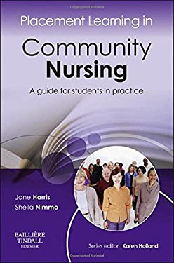 Placement Learning in Community Nursing: A Guide for Students in Practice 9780702043017
