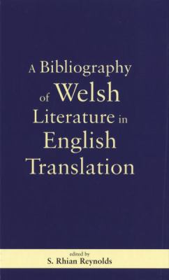 A Bibliography of Welsh Literature in English Translation 9780708318829