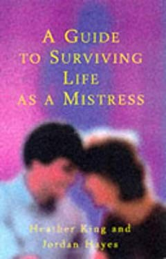 A Guide to Surviving Life as a Mistress 9780709059042