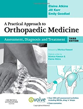 A Practical Approach to Orthopaedic Medicine: Assessment, Diagnosis and Treatment 9780702031748