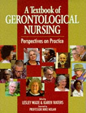 A Textbook of Gerontological Nursing: Perspectives on Practice 9780702016035