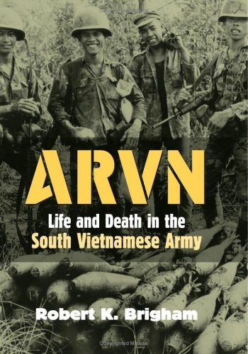ARVN: Life and Death in the South Vietnamese Army 9780700614332