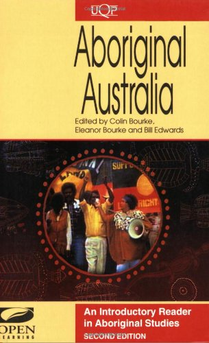 Aboriginal Australia: An Introductory Reader in Aboriginal Studies 9780702230516