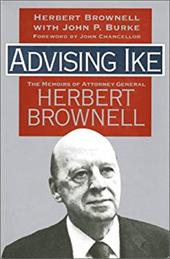Advising Ike - Brownell, Herbert / Burke, John P. / Chancellor, John