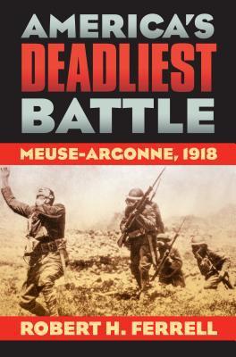 America's Deadliest Battle: Meuse-Argonne, 1918 9780700614998