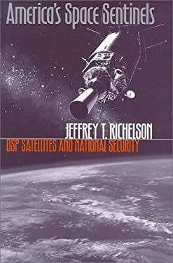 America's Space Sentinels: DSP Satellites and National Security 9780700609420