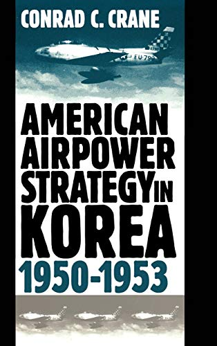 American Airpower Strategy/Korea 9780700609918