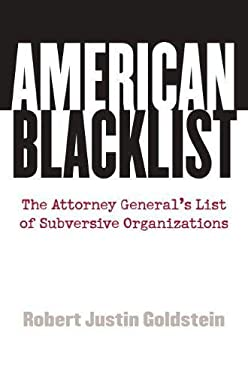 American Blacklist: The Attorney General's List of Subversive Organizations 9780700616046