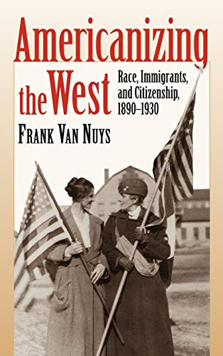 Americanizing the West 9780700612062